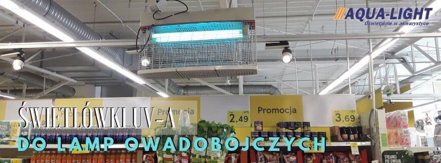 Świetlówki UV-A do lamp owadobójczych - T12, T8 i T5! Sprawdź ofertę w sklepie AQUA-LIGHT!